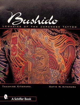 Pdf Download Bushido Legacies Of The Japanese Tattoo Free By Takahiro Kitamura In 2020 Japanese Tattoo Bushido Japanese Tatto