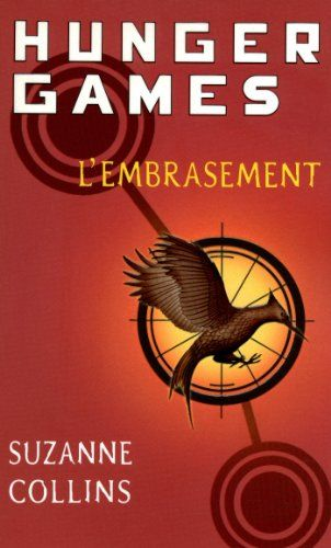 Hunger Games, tome 2 : L'embrasement - version française eBook: Suzanne Collins, Guillaume FOURNIER: Amazon.fr: Boutique Kindle