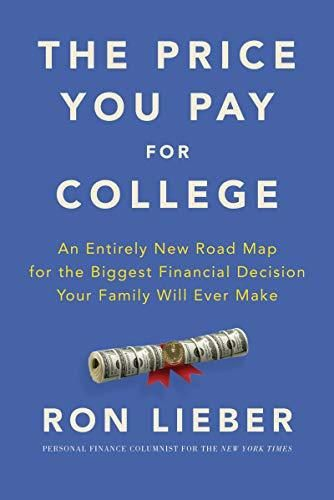 The Price You Pay for College: An Entirely New Road Map for the Biggest Financial Decision Your Family Will Ever Make - Default