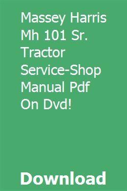 Massey Harris Mh 101 Sr Tractor Service Shop Manual Pdf On Dvd Dvd Tractors Manual