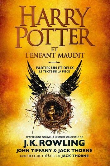 Harry Potter Et L Enfant Maudit Parties Un Et Deux Ebook By J K Rowling Rakuten Kobo En 2020 Enfant Maudit Harry Potter Et L Enfant Maudit Telechargement