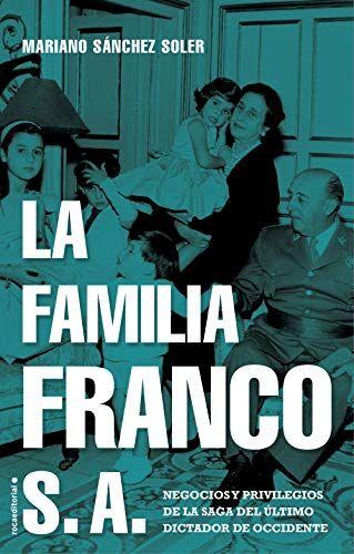 Descargar Gratis La Familia Franco S A De Mariano Sánchez Soler En Pdf Epub Kindle Leer Libros Online Leer Libros Online Gratis Libros Para Leer
