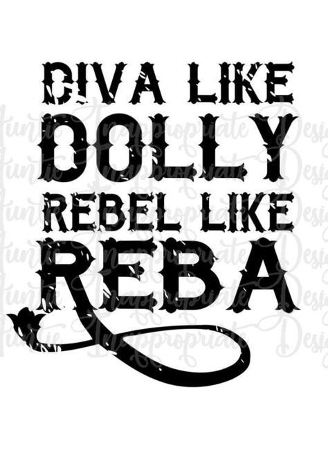 Diva Like Dolly Rebel Like Reba Decal - Inappropriate Shirt - Ideas of Inappropriate Shirt - Diva Like Dolly Rebel Like Reba Decal by CoolStuffTexas on Etsy Silhouette Machine, Silhouette Files, Silhouette Design, Silhouette Images, Silhouette Portrait, Vinyl Crafts, Vinyl Projects, Vinyl Shirts, Kids Shirts