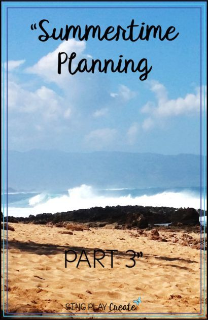 SummerTime Planning Part 3 | Elementary Music Education | Music