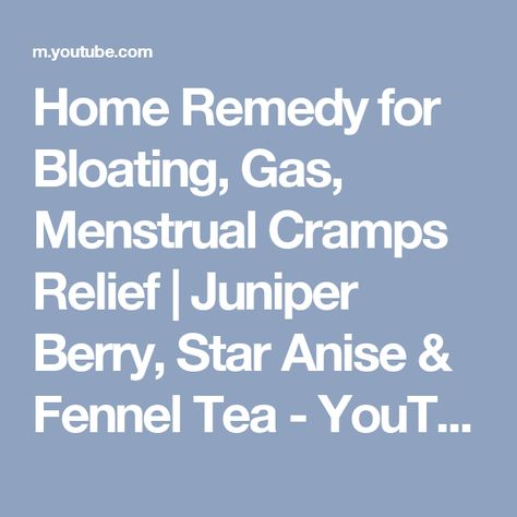 Home Remedy for Bloating, Gas, Menstrual Cramps Relief   Juniper Berry, Star Anise & Fennel Tea - YouTube