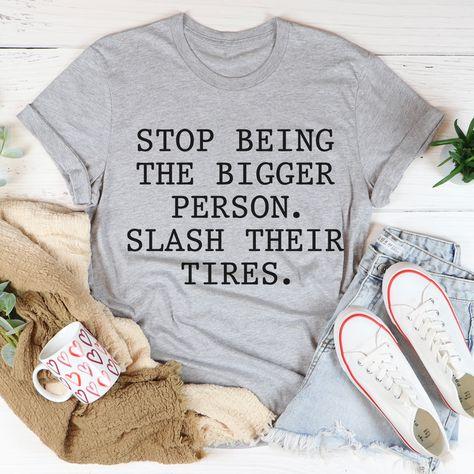 Stop Being The Bigger Person Tee #boutique #homeschoolmama #sahm #funnymoms #wearingtoday #peachysunday #style #stylish #thatssodarling #ltkstyletip