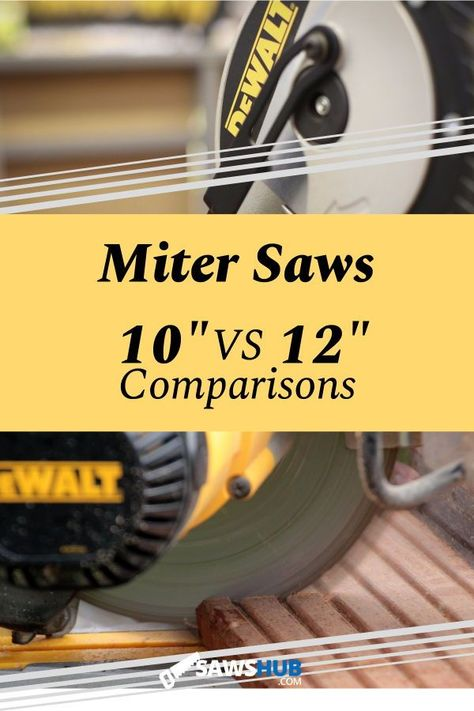 Learn which size miter saw is best for you: the 10 inch or 12 inch model.  If you�re looking to pick up this handy power saw for your next DIY home project or remodel, read this review first. #sawshub #DIY #project #woodworking #saw #miter #mitersaw #home