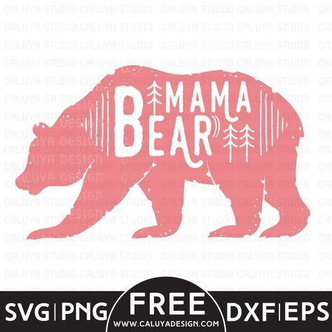 Mama Bear Free Svg Png Eps Dxf Download By Mama Bear Decal Cricut Free Cricut