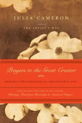 Prayers to the great creator by julia cameron click to start prayers to the great creator by julia cameron click to start reading ebook a must for all fans of the artists way all four of julia camerons fandeluxe Choice Image