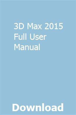 3d Max 2015 Full User Manual Owners Manuals Repair Manuals Manual
