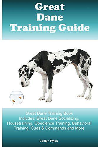 Great Dane Training Guide Great Dane Training Book Includ