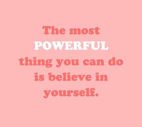 Be Your Own Biggest Fan Pink Quotes Believe In Yourself