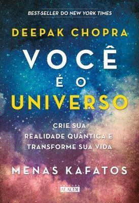 Voce E O Universo Crie Sua Realidade Quantica E Transforme Sua
