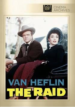 The Raid 1954 In This Civil War Era Saga Van Heflin Leads A Squad Of Confederate Soldiers Peter Graves And Lee Marvin Among Th With Images Heflin Van Heflin James Best