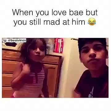 When You Love Bae But Still Mad At Him Love You Funny Funny Kid Memes Mad At Boyfriend