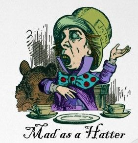 "The ""Mad Hatter"" … we've all heard of this eccentric character from Lewis Carroll's Alice's Adventures in Wonderland from 1865. He was a character classified as ""mad"" or also referred to as crazy or prone to erratic behavior.  The term mad as a hatter started more than 30 years before Lewis Carroll wrote his story …"