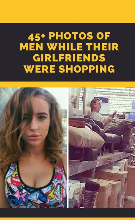 45+ Photos Of Men While Their Girlfriends Were Shopping#OMG #WTF #Humor #Gags #Epic #Lol #Memes #Weird #Hot #Bikni #Fails #Fun #Funny #Facts #Hot Girls #Entertainment #Trending #Interesting