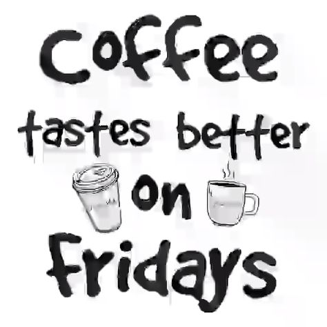 Happy Friday Friends! 😉 --- Coffee tastes better in Fridays ☕️