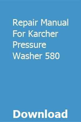 Repair Manual For Karcher Pressure Washer 580   vladgaterry
