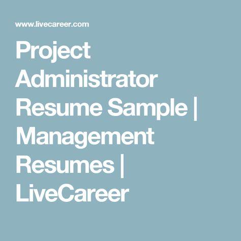 Project Administrator Resume Sample Management Resumes - project administration sample resume