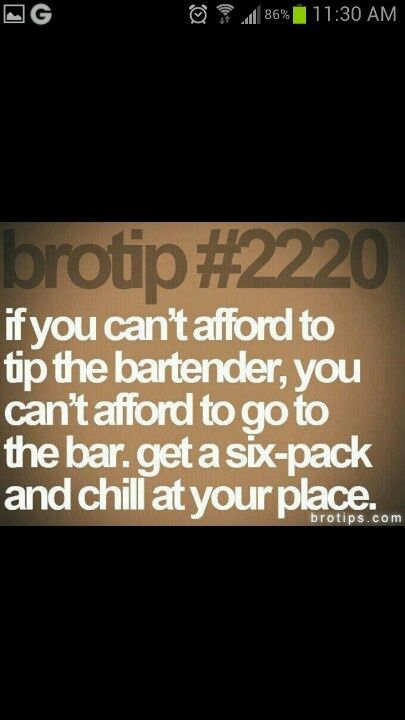 quotes for bartenders | Tip your bartender ...Same goes for waitress !!!