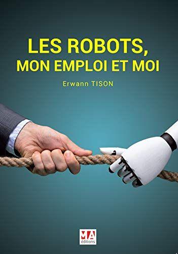 Les Robots Mon Emploi Et Moi Pdf Gratuit Telecharger Livre