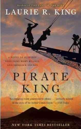 Pirate king : a novel of suspense featuring Mary Russell and Sherlock Holmes / Laurie R. King