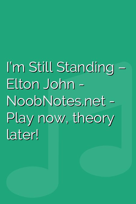 I M Still Standing Elton John With Images Song Notes Music