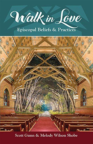 Walk In Love Episcopal Beliefs And Practices Forward Mov