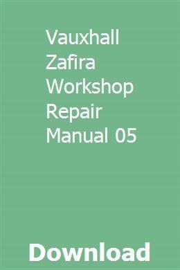 Vauxhall Zafira Workshop Repair Manual 05 Repair Manuals Chilton Repair Manual Navigation System