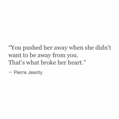 You Did Push Me Away Quotes Breakup Quotes True Quotes