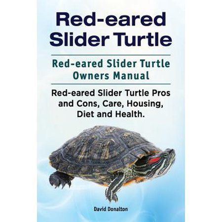 Red Eared Slider Turtle Red Eared Slider Turtle Owners Manual Red Eared Slider Turtle Pros And Cons Care Housing Diet And Health Paperback Walmart Com Slider Turtle Red Eared Slider Turtle Red Eared Slider