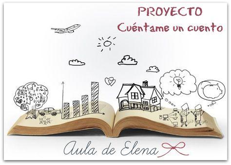 Proyecto de literatura infantil Cuéntame un cuento del blog Aula de Elena.