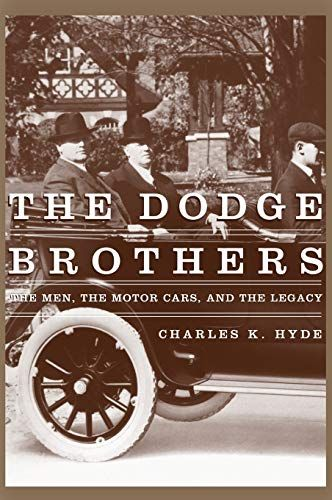 Download Pdf The Dodge Brothers The Men The Motor Cars And The Legacy Great Lakes Books Series Free Epub Mobi Ebooks Motor Car Dodge Ford Motor Company