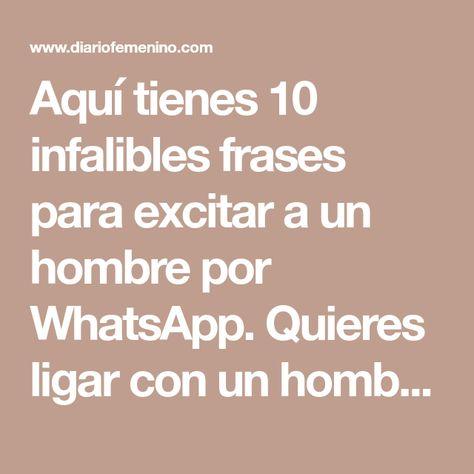 Infalibles Frases Para Excitar A Un Hombre Por Whatsapp Frases Para Hombres Frases Frases De Distancia Amor