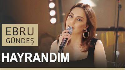 Sizin Muzik Ebru Gundes Hayrandim Akustik Blues Music Youtube Ebru Gundes