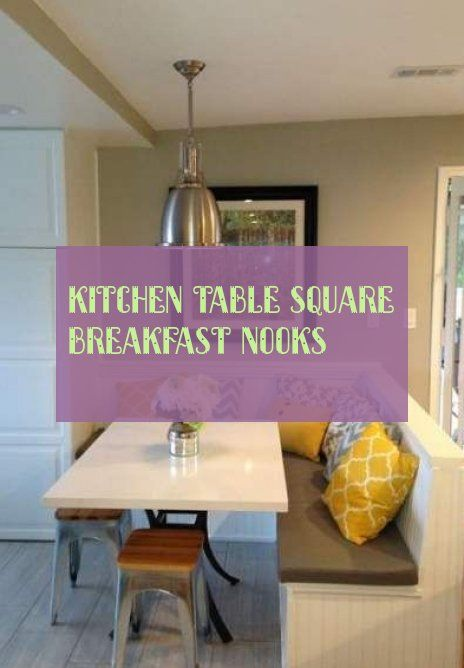 Kitchen Table Square Breakfast Nooks Kitchen Table