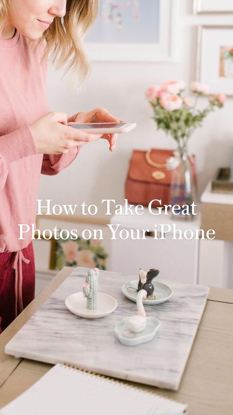 How to Take Great Photos on Your iPhone