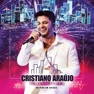 Universo Da Music Cristiano Arraujo In The Cities Ao Vivo Em