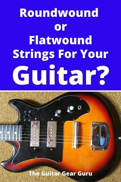 Rounwound Vs Flatwound Strings For Your Guitar Guitar Guitar Gear Acoustic Guitar Strings