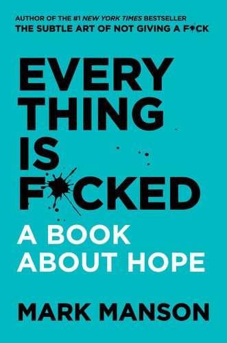 Read & download Everything Is F*cked By Mark Manson for Free! PDF