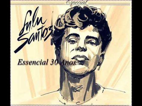 Lulu Santos ( Essencial SUCESSOS 30 anos/ APENAS MAIS DE AMOR ) Melhores Músicas... - YouTube