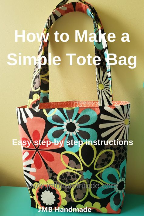 How to Make a Simple Tote Bag - JMB HandmadeYou can find Tote bag patterns and more on our website.How to Make a Simple Tote Bag - JMB Handmade Quilted Tote Bags, Diy Tote Bag, Patchwork Bags, Sew Tote Bags, Sew A Bag, Fabric Tote Bags, Bags To Sew, Fabric Basket, Tote Handbags