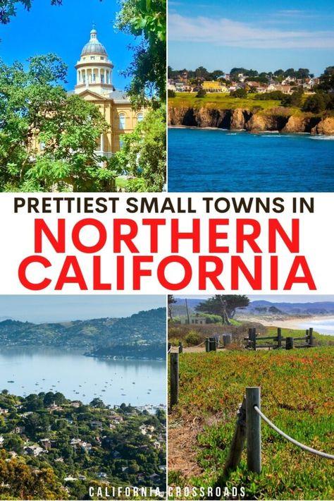 21 Delightful Small Towns in Northern California - California Crossroads