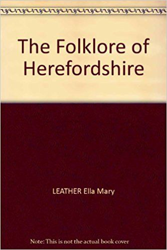 The Folklore Of Herefordshire Amazon Co Uk Leather Ella Mary