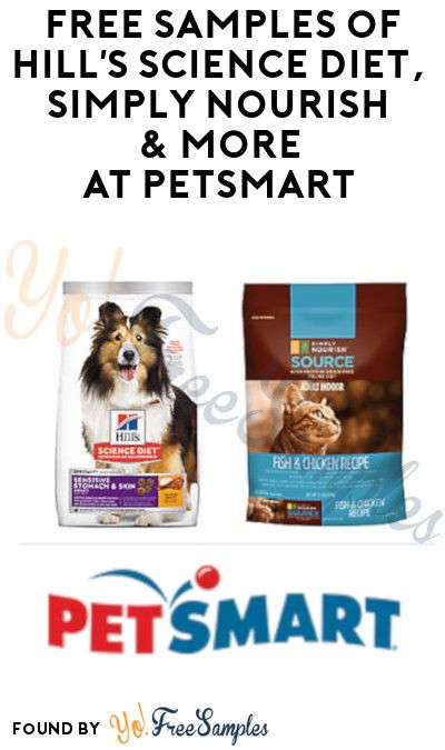 Free Samples Of Hill S Science Diet Simply Nourish More At Petsmart 8 3 Science Diet Hills Science Diet Diet