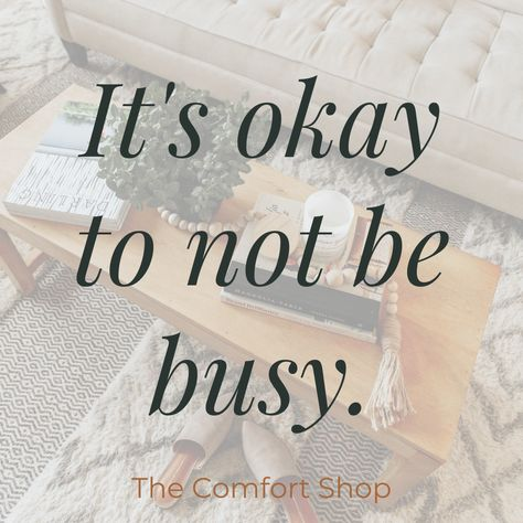 It's okay to slow down and enjoy the little things in life. The Comfort Shop // slow living // stress quotes // stress relief // inspiration // quotes // hygge