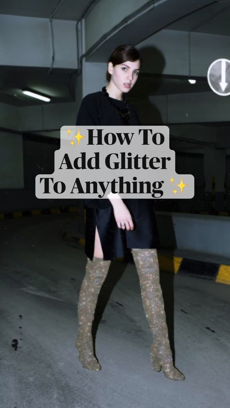 ✨How To  Add Glitter  To Anything ✨