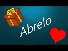 PARA TI... CON TODO EL CARIÑO... ABRELO - YouTube