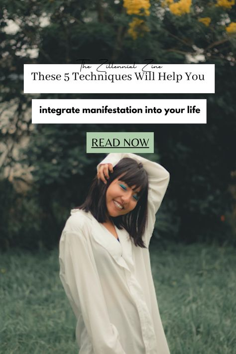 Five Techniques That Will Help You Integrate Manifestation in Your Daily Routine